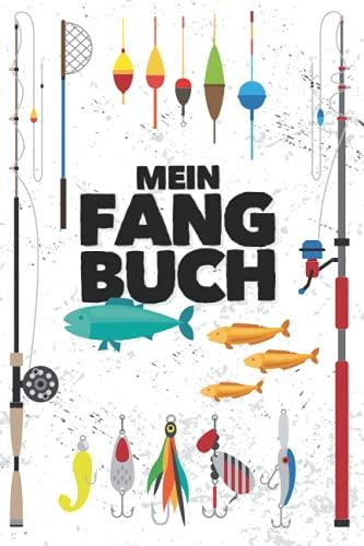 Mein Fangbuch: Für Angler | Angelbuch zum Ausfüllen, Eintragen & Selberschreiben | Zum Angeln auf Zander, Hecht, Barsch, Hering, Forelle, Aal, Lachs, Karpfen u.a. | A5 (15,24 x 22,86 cm) | 150 Seiten