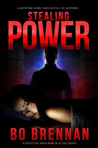 Stealing Power: Absolutely gripping crime fiction with unputdownable mystery and suspense (Detectives Kane and Colt Series Book 1) (English Edition)