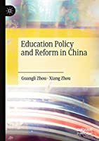 Education Policy and Reform in China