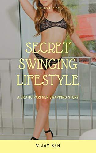 Secret Swinging Lifestyle: A Erotic Partner Swapping Story