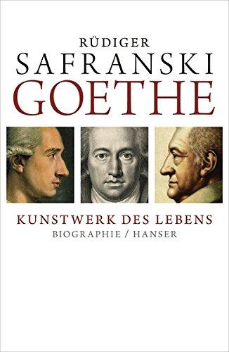 Goethe - Kunstwerk des Lebens: Biografie