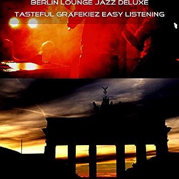 Tasteful Gräfekiez Easy Listening