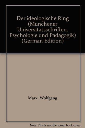 Der ideologische Ring (Münchner Universitätsschriften - Psychologie und Pädagogik)