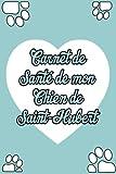 Carnet de Santé de Mon Chien de Saint-Hubert: Carnet de santé pour chiens | Idéal pour les propriétaires de Chien de Saint-Hubert |Cahier a Remplir | ... | Pour les amoureux des Chien de Saint-Hubert