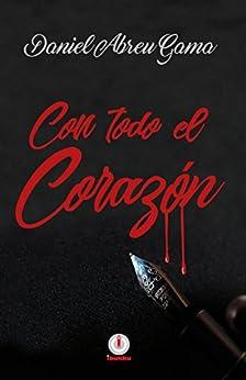 Con todo el corazón (Spanish Edition) by [Daniel Abreu Gama]