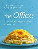 The Unofficial Cookbook of the Office: Food and Fun from the Office