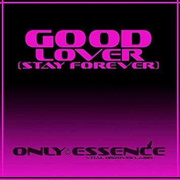 Good Lover (Stay Forever)