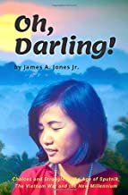 Oh, Darling!: Choices and Struggle in the Age of Sputnik, the Vietnam War & the New Millennium