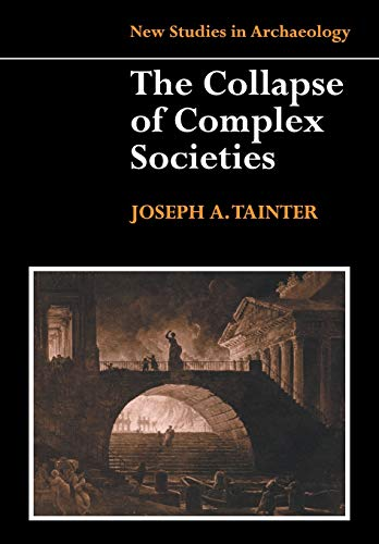 Collapse of Complex Societies 1ed (New Studies in Archaeology)
