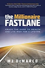 The Millionaire Fastlane - Crack the Code to Wealth and Life Rich for a Lifetime! de MJ DeMarco