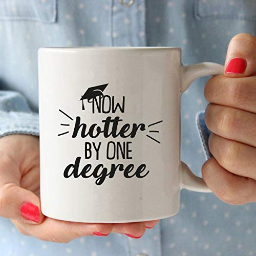 Graduation Mug Gift - Now Hotter by One Degree - Great Gift for College and High School Graduates