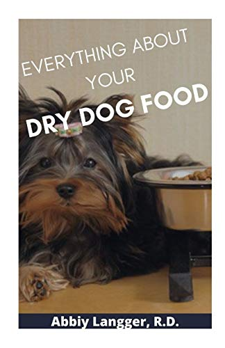 EVERYTHING ABOUT YOUR DRY DOG FOOD 🔥