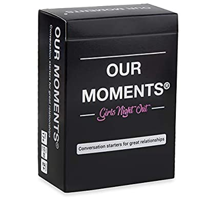OUR MOMENTS Girls Night Out: 100 Thought Provoking Conversation Starters for Women on Your Girls Night Out - Fun Conversation Card Game for Bachelorette Parties, Road Trips, Getaways and Game Nights