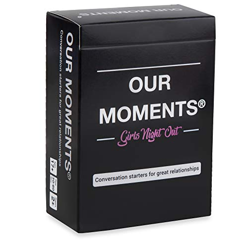 OUR MOMENTS Girls Night Out: 100 Thought Provoking Conversation Starters for Women on Your Girls Night Out  Fun Conversation Card Game for Bachelorette Parties Road Trips Getaways and Game Nights