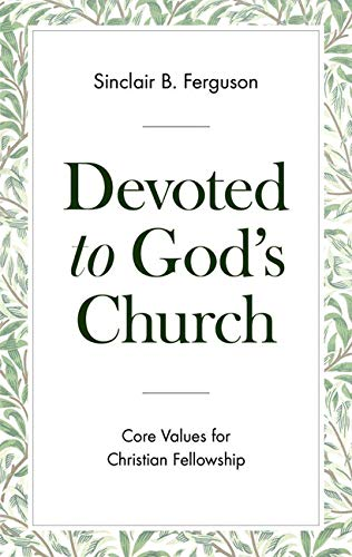 Compare Textbook Prices for Devoted to God's Church: Core Values for Christian Fellowship  ISBN 9781848719767 by Ferguson, Sinclair B