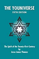 The Youniverse: The Spirit of the Twenty-First Century Fifth Edition