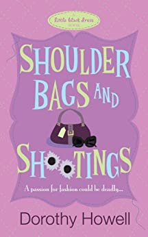 Shoulder Bags and Shootings (Haley Randolph Mystery 3) by [Dorothy Howell]