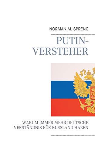 Putin-Versteher: Warum immer mehr Deutsche Verständnis für Russland haben