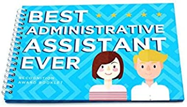 Best Administrative Assistant Ever Edition - This 24-Page Booklet is The, It Comes with Funny Quotes and Ingenious Designs to Make This The Most Original Present for Employees & Managers