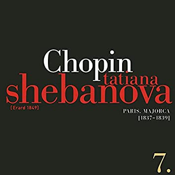 Fryderyk Chopin: Solo Works and with Orchestra 7 - Paris, Majorca (1837-1839)