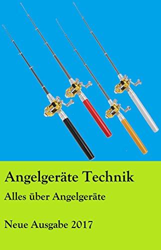 Angelgeräte Technik: Alles über Angelgeräte Neue Ausgabe 2017