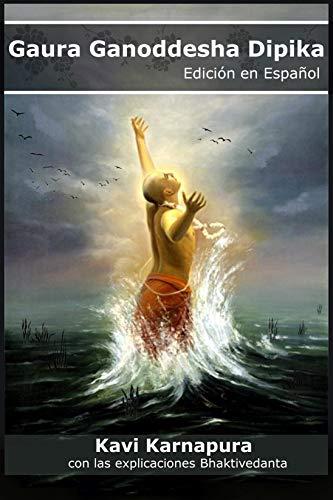 Sri Gaura Ganoddesa Dipika: Una lámpara para ver a los asociados del Señor Caitanya (Spanish Edition)
