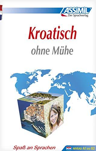 Assimil Kroatisch ohne Mühe: Lehrbuch (Niveau A1 bis B2) (SANS PEINE)