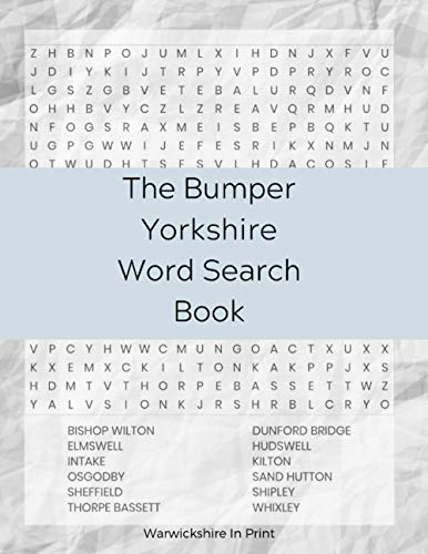 The Bumper Yorkshire Word Search Book: 137 fun word search puzzles - ideal gift idea for word search fans from Yorkshire and those who love the County