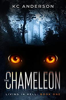The Chameleon: Book One of the 'Living In Hell' Trilogy by [KC Anderson]