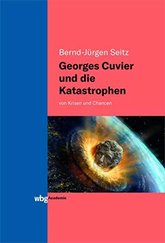 Georges Cuvier und die Katastrophen: von Krisen und Chancen