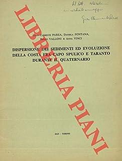 Dispersione dei sedimento ed evoluzione della costa fra Capo Spulico e Taranto durante il Quaternario.