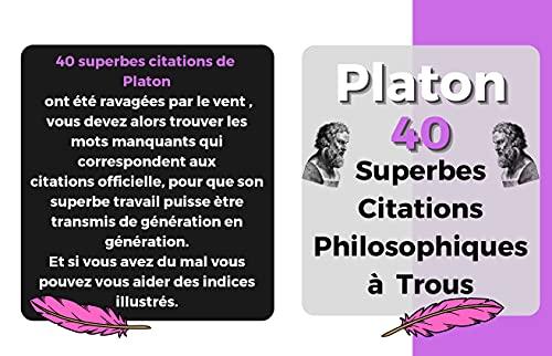 Platon - 40 Superbes Citations philosophiques à trous : Platon - jeux philosophique - trouver les citations complète - 90 pages illustrées - couleur (Philosophie pour la vie) (French Edition)