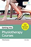 Getting into Physiotherapy Courses (English Edition)