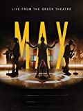 MAX: Live from the Greek Theatre