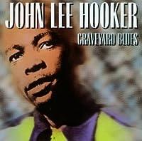 Graveyard Blues by John Lee Hooker (1992-07-21)