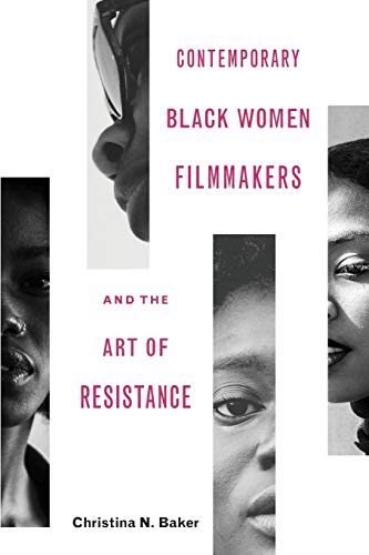 Compare Textbook Prices for Contemporary Black Women Filmmakers and the Art of Resistance Black Performance and Cultural Criticism 1 Edition ISBN 9780814254998 by Baker, Christina N.