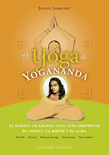 El yoga de Yogananda (ESPIRITUALIDAD Y VIDA INTERIOR)