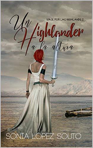 Un highlander a la altura (Bilogía Viaje por las Highlands nº 2)