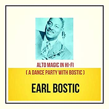 Alto Magic in Hi-Fi (A Dance Party with Bostic)