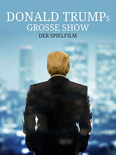 Donald Trumps Grosse Show