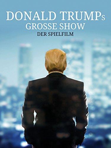 Donald Trumps Grosse Show