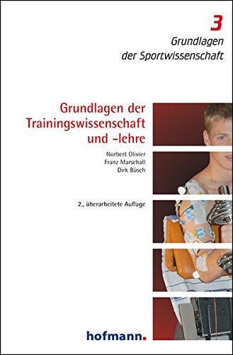 Grundlagen der Trainingswissenschaft und -lehre (Grundlagen der Sportwissenschaft)