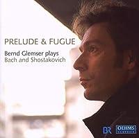 J.S. バッハ/ショスタコーヴィチ:前奏曲とフーガ(グレムザー) (Bernd Glemser plays Bach and Shostakovich)