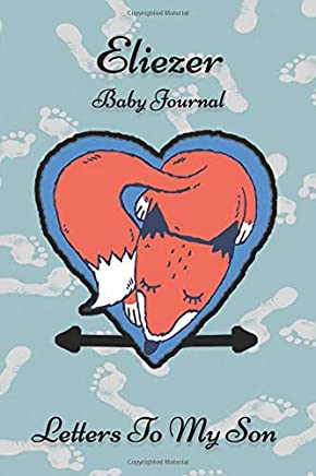 Eliezer Baby Journal Letters To My Son: Writing Lined Notebook To Write In