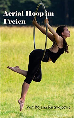 Aerial Hoop im Freien (German Edition)