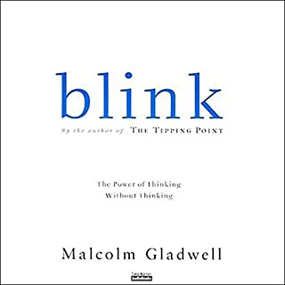 Blink     The Power of Thinking Without Thinking              Written by:                                                                                                                                 Malcolm Gladwell                               Narrated by:                                                                                                                                 Malcolm Gladwell                      Length: 7 hrs and 44 mins     225 ratings     Overall 4.7