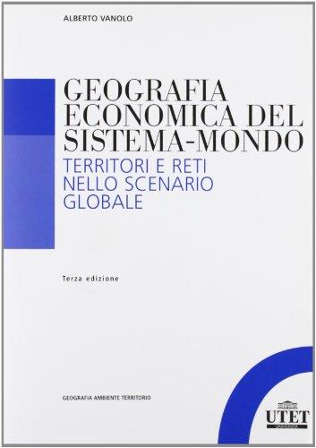 Geografia economica del sistema-mondo: Territori e reti nello scenario globale