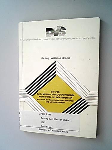 Beitrag zum Messen elektrochemischer Kennwerte im Mikrobereich: Korrosion an thermischen Spritzschichten und Lötverbindungen