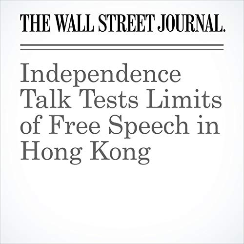 Independence Talk Tests Limits of Free Speech in Hong Kong copertina