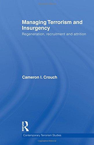 Managing Terrorism and Insurgency: Regeneration, Recruitment and Attrition (Contemporary Terrorism Studies)